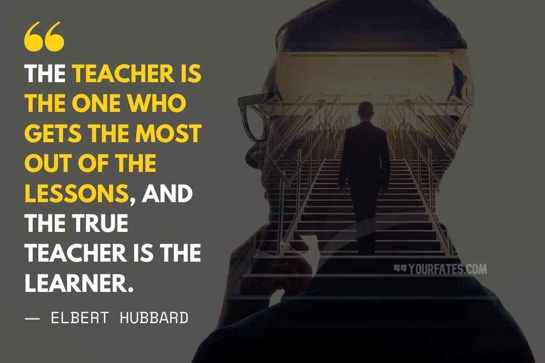 Elbert Hubbard Teacher day quotes