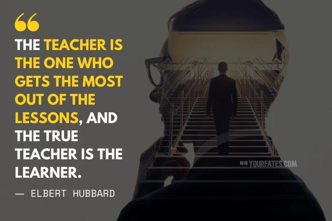 Elbert Hubbard Teacher day quotes