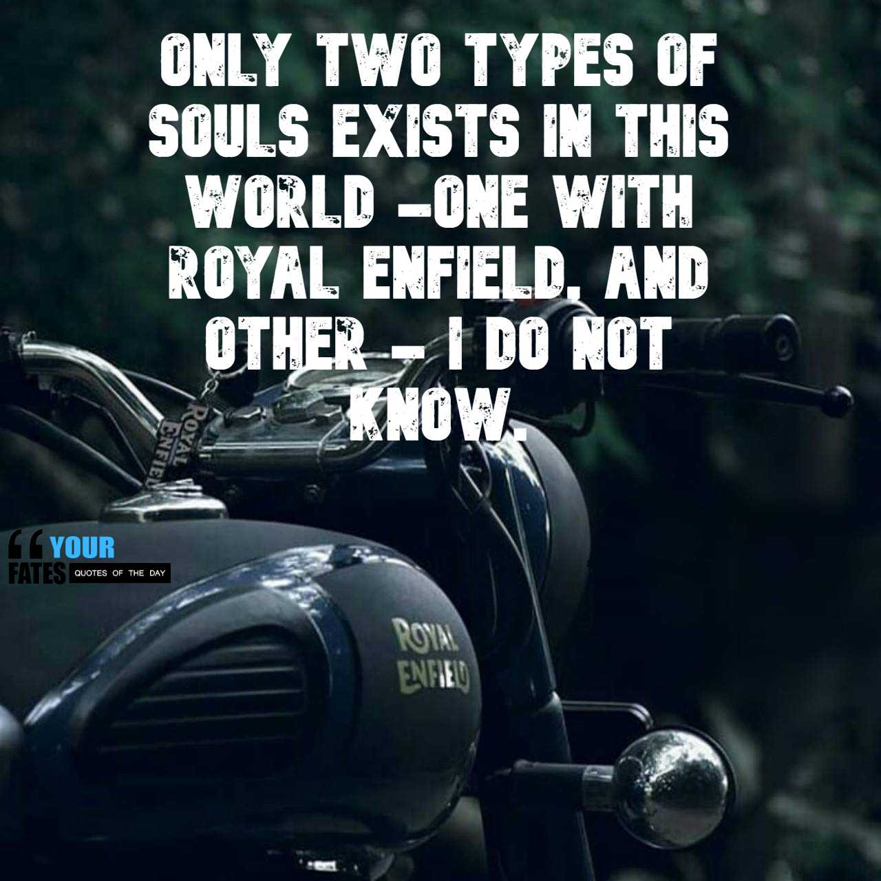 Attitude Quotes On Royal Enfield 50 Quotes