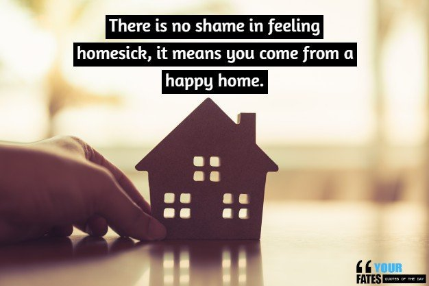 Missing Home Quotes | 30 Sweet Quotes About Missing Home ...