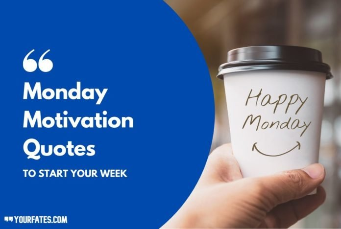 Monday Motivation Quotes