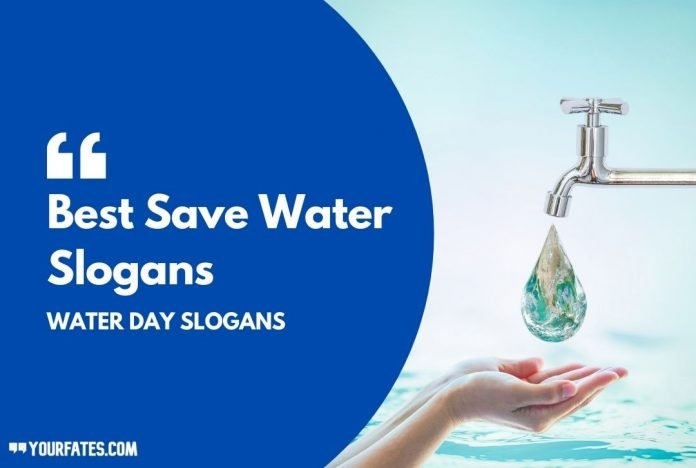 Best Save Water Slogans 2021