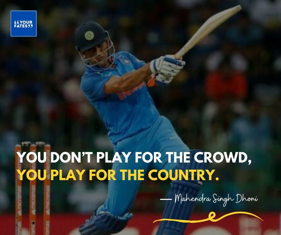 MS Dhoni Inspirational Quotes