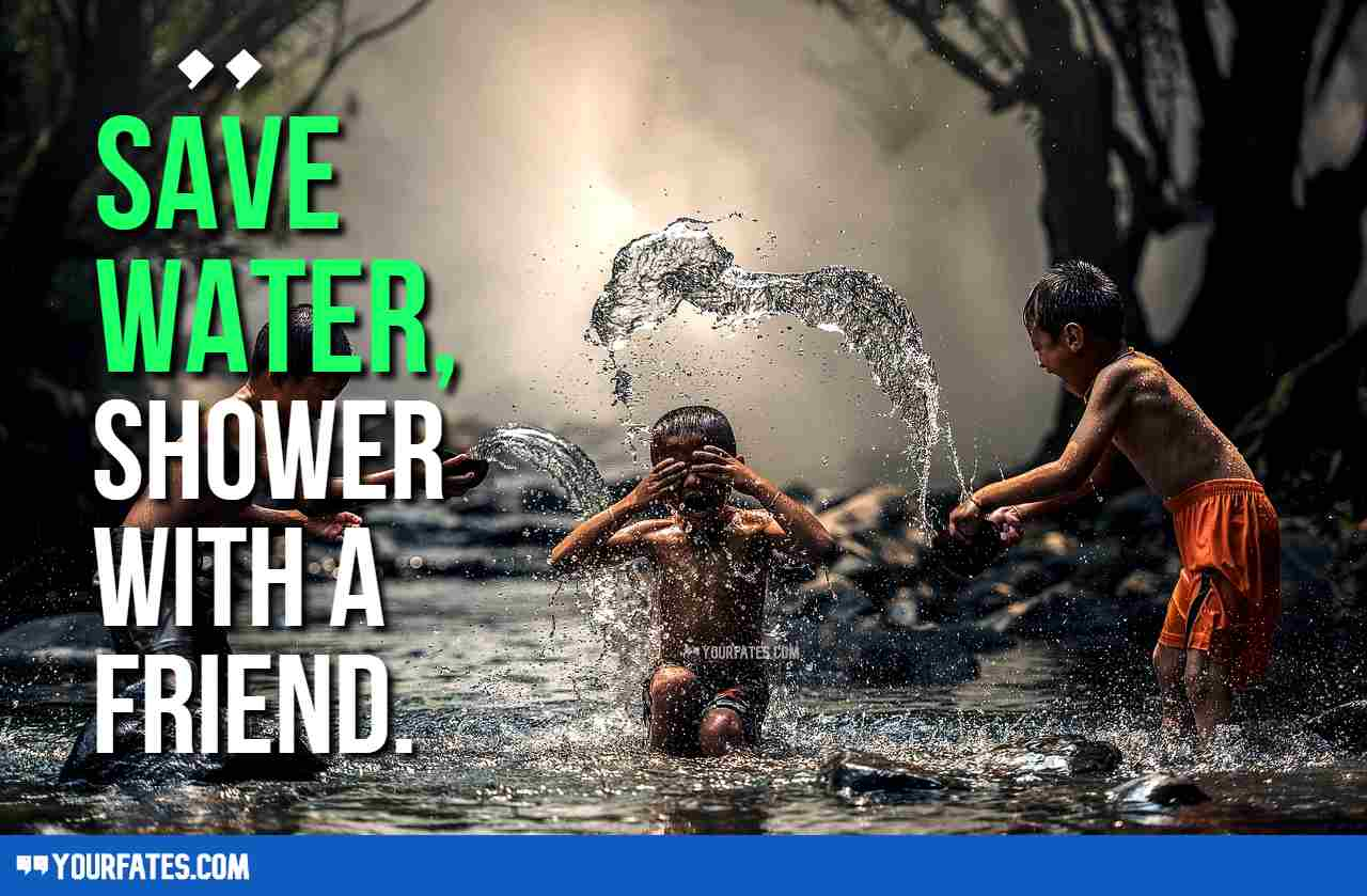 water saving qoutes