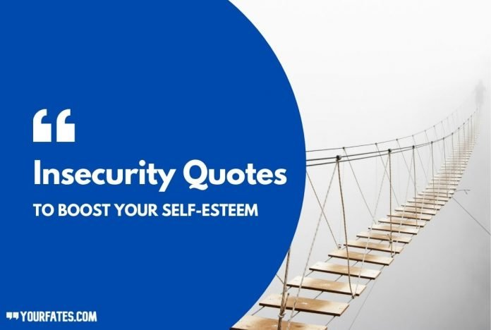 Insecurity Quotes and Sayings