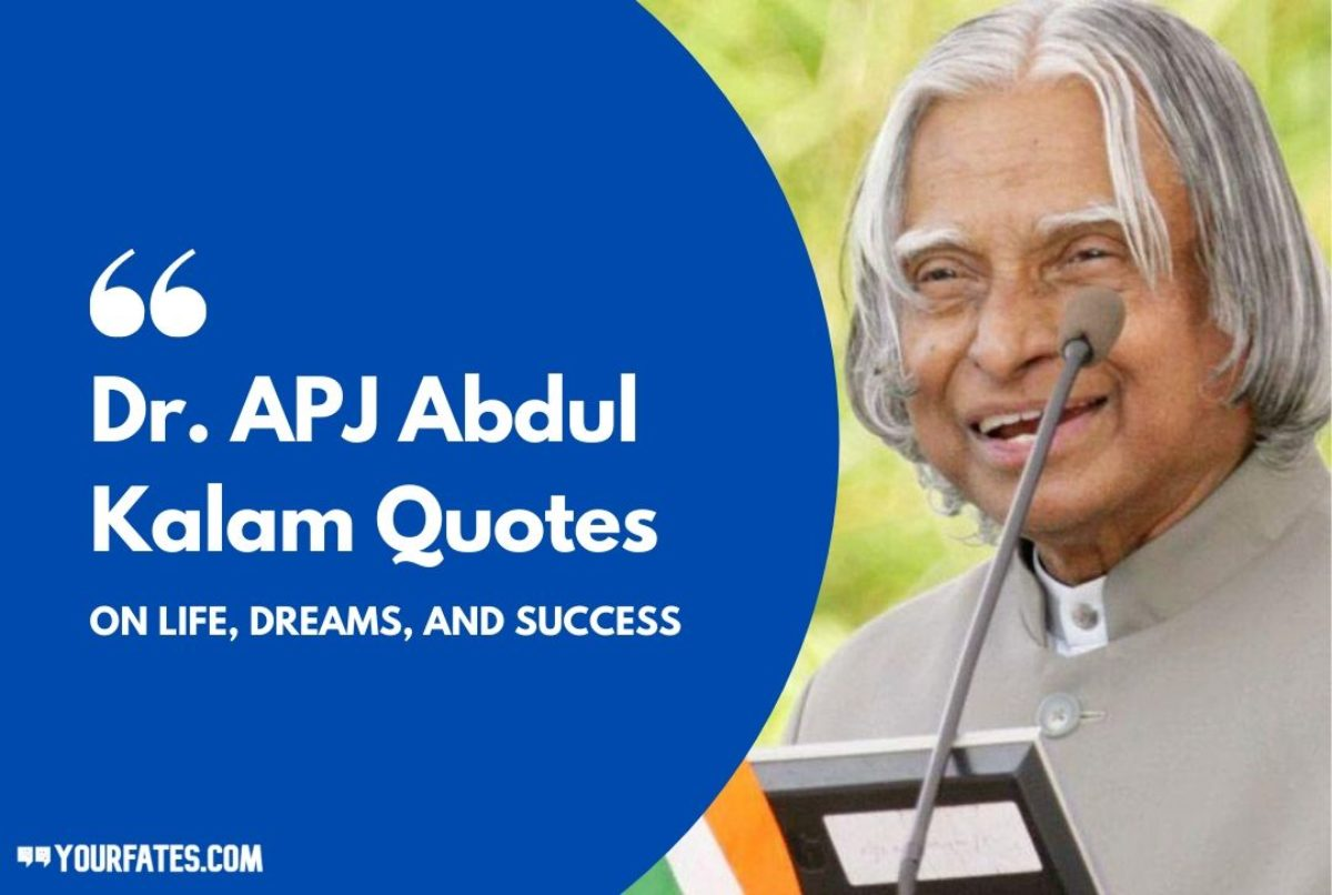 Dr Apj Abdul Kalam Quotes On Life Dreams Success And Failure Yourfates