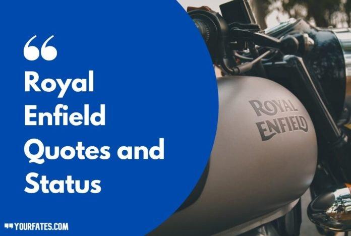 Royal Enfield Quotes
