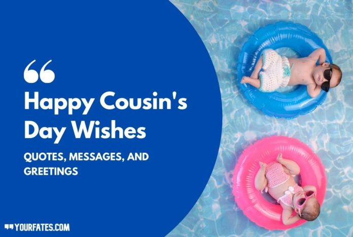 Happy Cousin's Day Wishes 2020