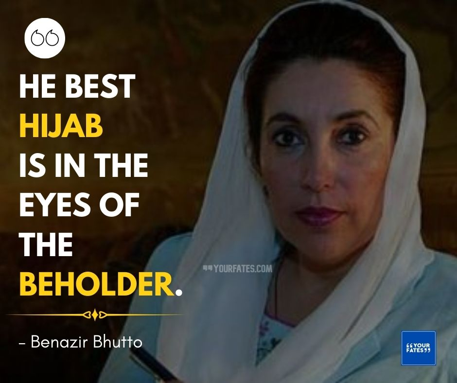 Benazir Bhutto Quotes
