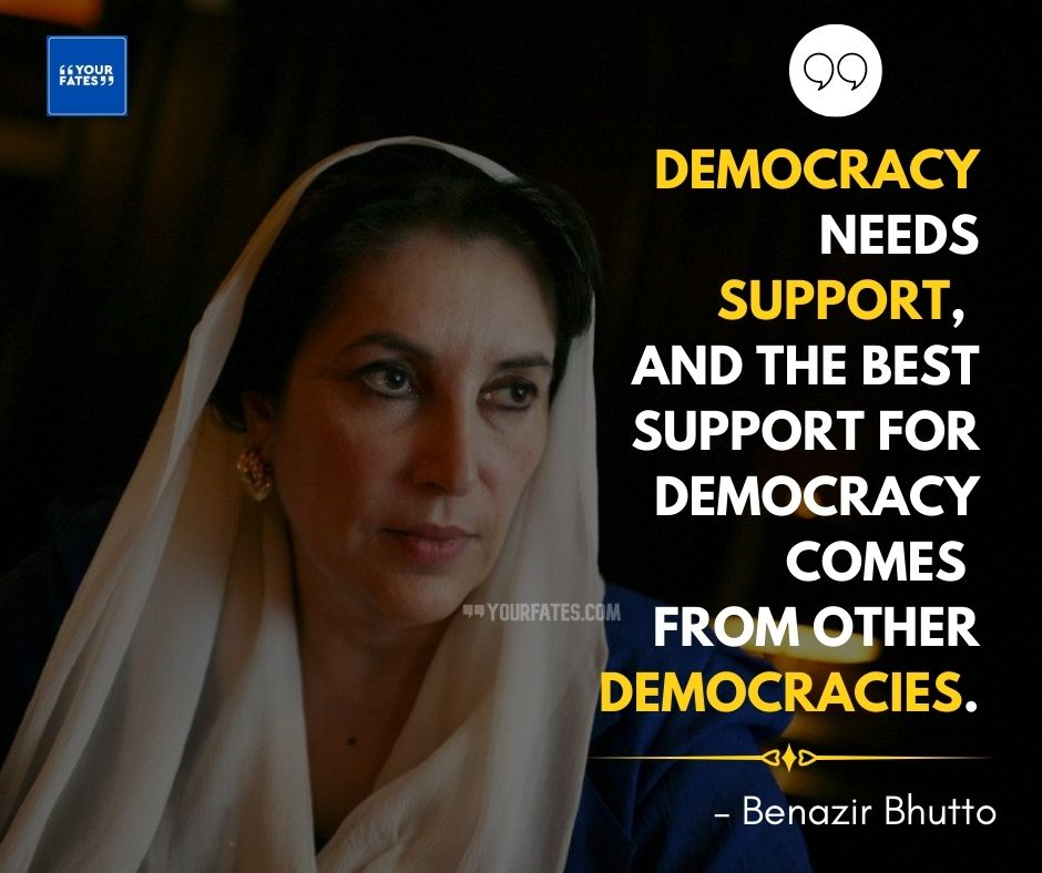 Quotes by Benazir Bhutto