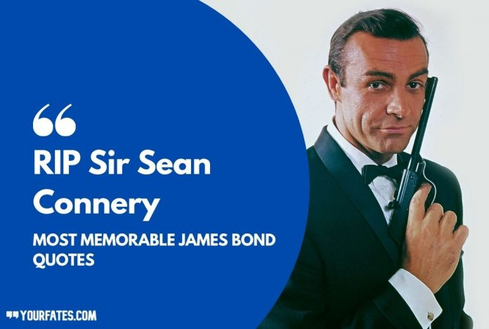 RIP Sir Sean Connery Quotes