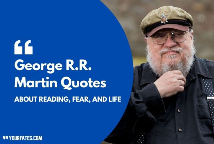 George R.R. Martin Quotes