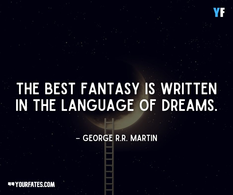 george martin quotes on dreams
