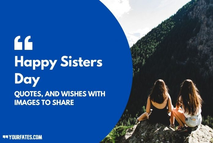 Happy Sisters Day quotes wishes