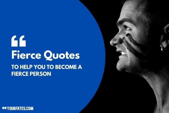 fierce Quotes