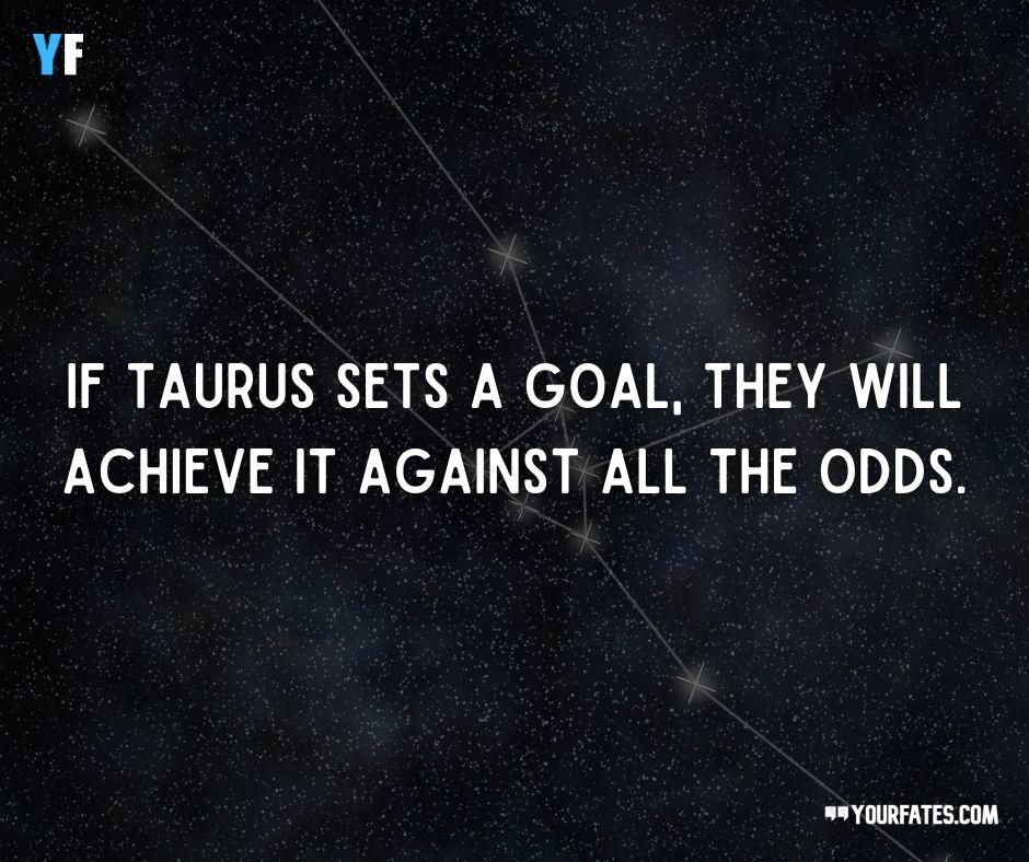 zodiac taurus quotes
