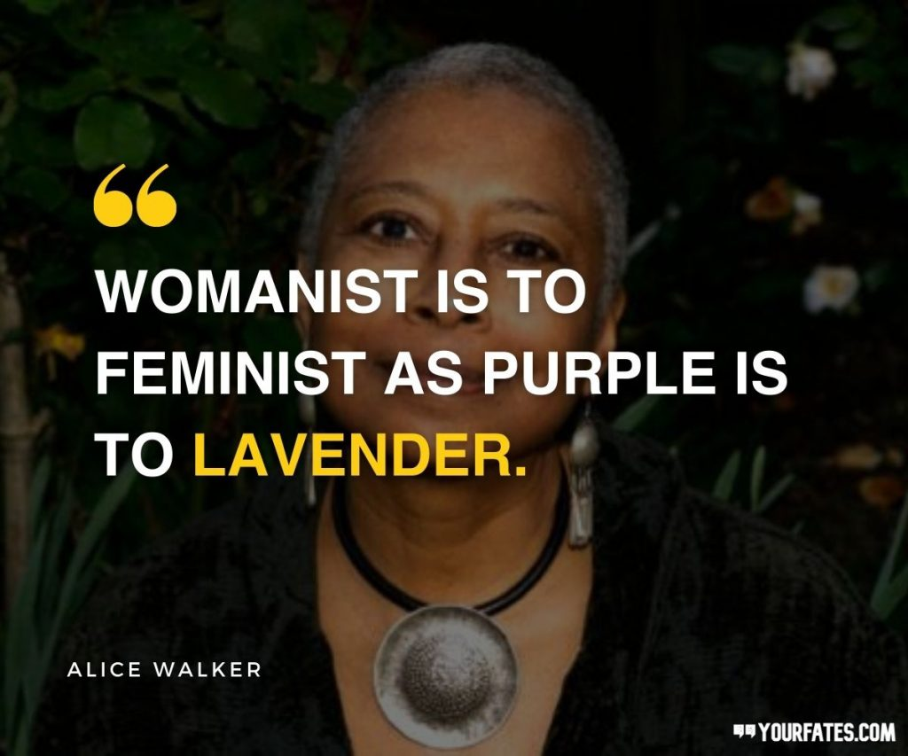 Alice Walker Quotes on feminism